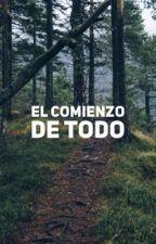 El Comienzo de Todo by Andrear_z56