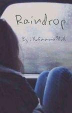 Raindrop by XxEmmma98xX