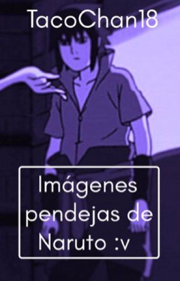Imágenes pendejas de Naruto :v