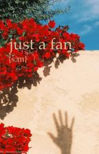 just a fan.. [s.m] by shawnsrosesIive