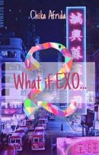 What If EXO... 2 by chikafrida
