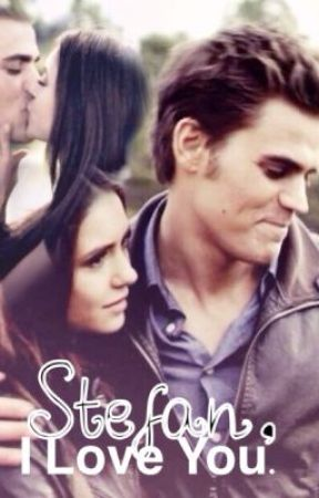 Stefan, I Love You by tvdfanbooks