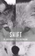 Shift by katiegrace19