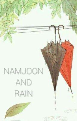 Đọc truyện [ Fanficgirl ] Nam Joon Và Mưa !