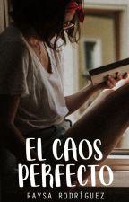 El Caos Perfecto by justsoray