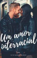 Um amor interracial.  by vivianarcieri