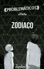 ⟪Problemáticos⟫ «Zodiaco Yaoi» by Jupiter-io