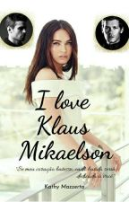 I LOVE KLAUS MIKAELSON by 1Kithy
