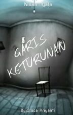 GARIS KETURUNAN by Leeaaa004