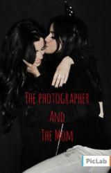 The Photographer and the Mom (camren) WATTYS 2017! by LapisAkaBobLazuli