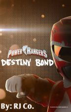 Power Rangers: Destiny's Bond by RJCompany