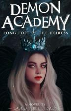 Demon Academy: The Long Lost Of The Heiress by ColdInBlue_Baby