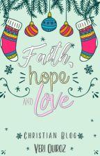Faith, hope and love  by YeriQuiroz1