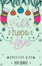 Faith, hope and love  by YeriQuiroz1