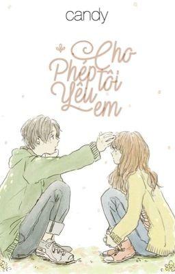Đọc truyện Cho phép tôi yêu em
