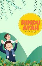 Rindu Ayah by Mr_Lemot