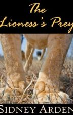 The Lioness's Prey by SidneyArden