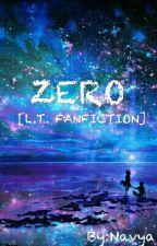 ZERO [ L.T. Fanfiction ]  by navya_2601