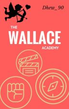 The Wallace Academy by Dhew_90