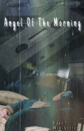 """Angel of the Morning"" Dean Winchester Oneshot by niaourisma"