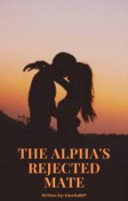 The Alpha's Rejected Mate by klaudia807