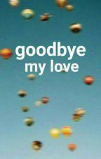 goodbye my love|Larry|os by stylesxgomezx