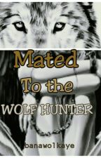 Mated to the Wolf Hunter by banawolkaye