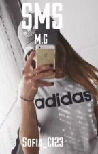 SMS M.G by Sofia_C123