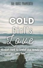Cold Girl's Love[END] by suciprmsty10