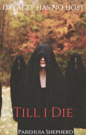 Till I Die by ParehuiaShepherd7
