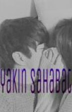 Yakin Sahabat? #S.S.W DAN M.Y.G    [SELESAI] by indahherlia
