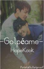 Golpéame. (HopeKook) by PatataBulletproof