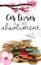 Ces livres à lire absolument by lilisophie123456789