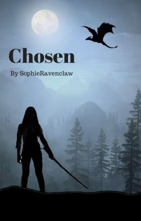 Chosen by SophieRavenclaw