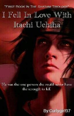 I Fell in Love With Itachi Uchiha *editing*