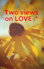 Two views on LOVE :* by Janka_k