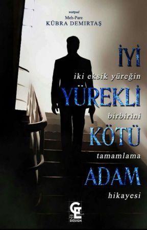 İYİ YÜREKLİ KÖTÜ ADAM ( YAKINDA ) by lazKizi_61_
