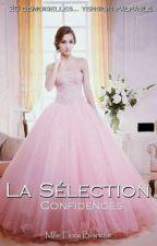 La Sélection ; Confidences by MlleFloraBlanche