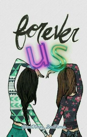 Forever Us by GoodTimes_BadTimes