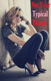 Not Your Typical Blonde - Story 1 Of The Blonde Series by Poppy_White