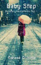 Baby Step : Perlahan Mencintaimu lagi~ (TAMAT) by NanaseOrihime