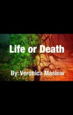 Life or Death by vmaslow