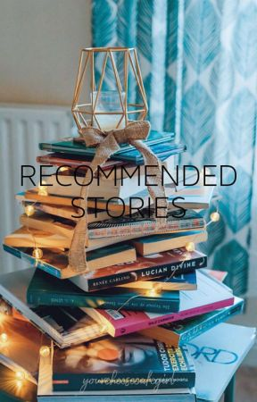 Recommended Stories by DramaticGirl1030