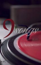 9 SONGS by cheler_dm