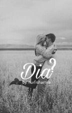 Dia?✔ by greyshaaaaa