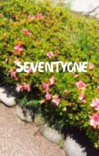 SEVENTYONE by JisoosHolyHyunie