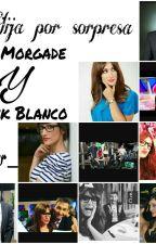 {Fanfic} Hija Por Sorpresa-Ana Morgade y Frank Blanco by chica_fan