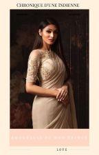 ღ Chronique d'une Indienne : Amoureuse de mon Prince ♡ by Mxlle_Regina
