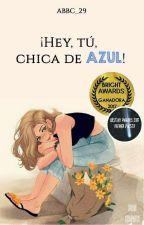 ¡Hey, tú, chica de azul!  [#PUnicorn] by Abbc_29