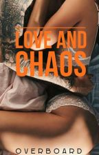 Love and Chaos by overboard_wp